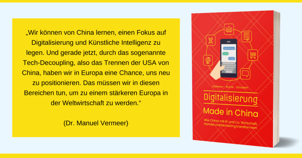 "<img src=""Manuel_Vermeer_Digitalisierung_Made_In_China.png"" alt=""Zitat Dr. Manuel Vermeer Digitalisierung und KI China""/>"